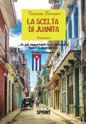La scelta di Juanita - Carmen Toscano pdf epub