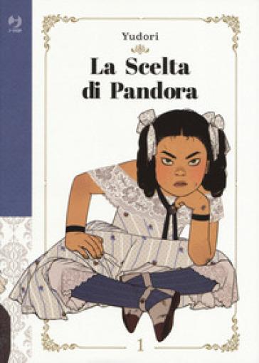 La scelta di Pandora. 1. - Yudori | Thecosgala.com