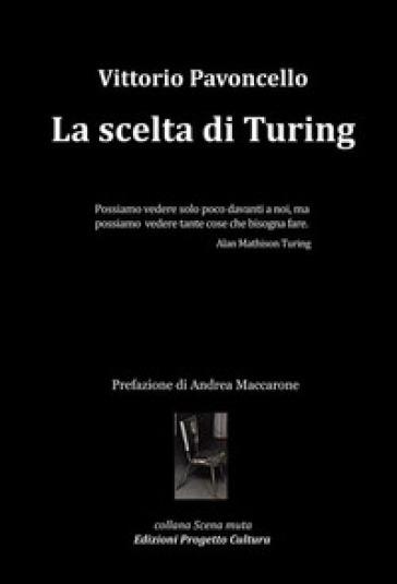 La scelta di Turing - Vittorio Pavoncello | Thecosgala.com