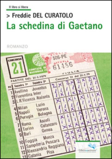 La schedina di Gaetano - Freddie Del Curatolo  