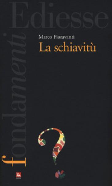 La schiavitù - Marco Fioravanti pdf epub