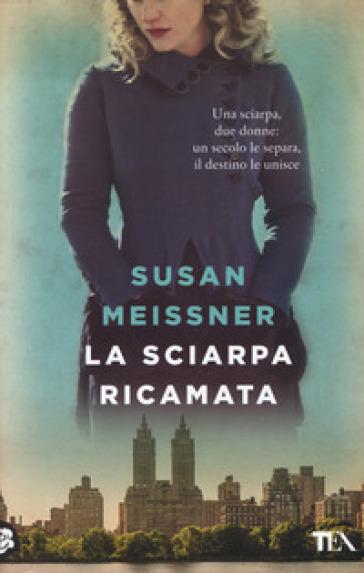 La sciarpa ricamata - Susan Meissner   Rochesterscifianimecon.com