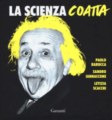 La scienza coatta - Paolo Barucca |