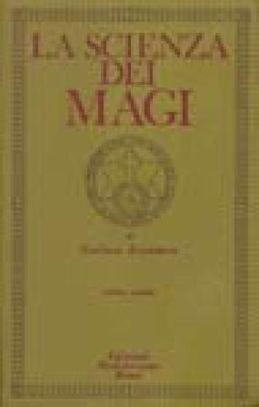 La scienza dei Magi. 2. - Giuliano Kremmerz |