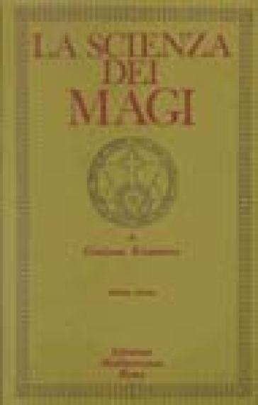 La scienza dei magi. 1. - Giuliano Kremmerz  