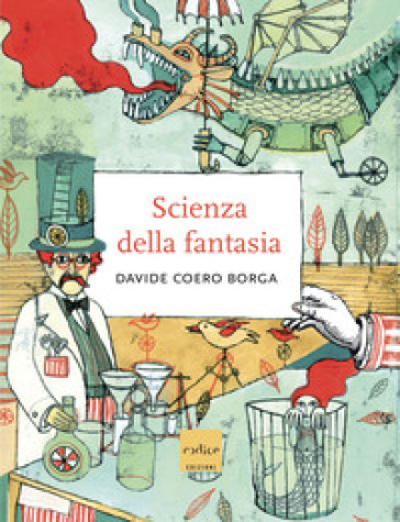 La scienza della fantasia - Davide Coero Borga | Ericsfund.org