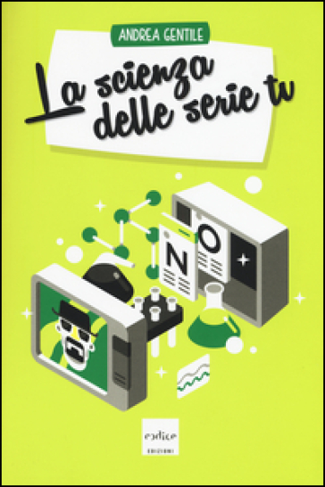 La scienza delle serie tv - Andrea Gentile pdf epub