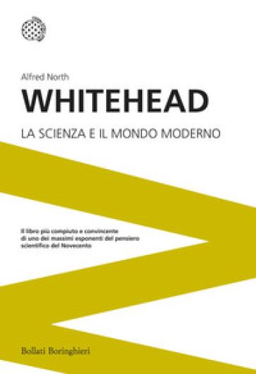 La scienza e il mondo moderno - Alfred North Whitehead  