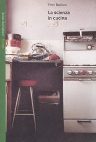 La scienza in cucina - Peter Barham |