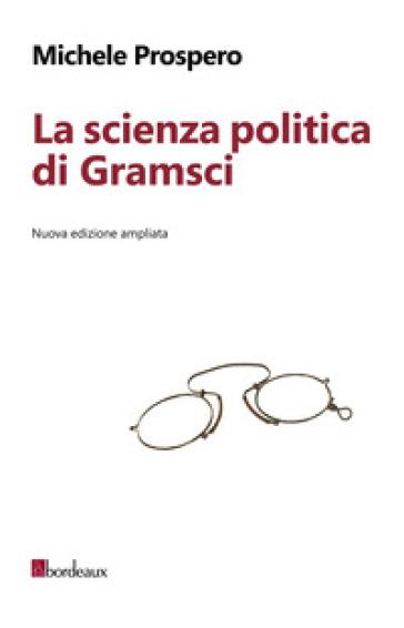 La scienza politica di Gramsci - Michele Prospero | Kritjur.org