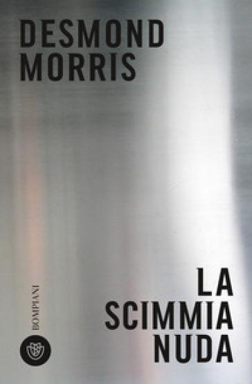 La scimmia nuda - Desmond Morris | Jonathanterrington.com