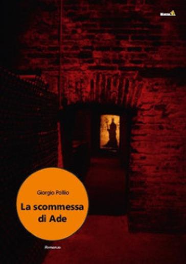 La scommessa di Ade - Giorgio Pollio  