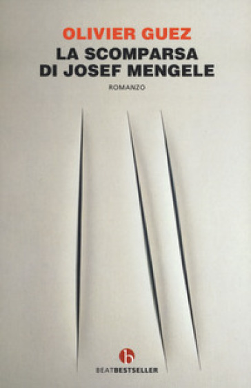 La scomparsa di Josef Mengele - Olivier Guez |