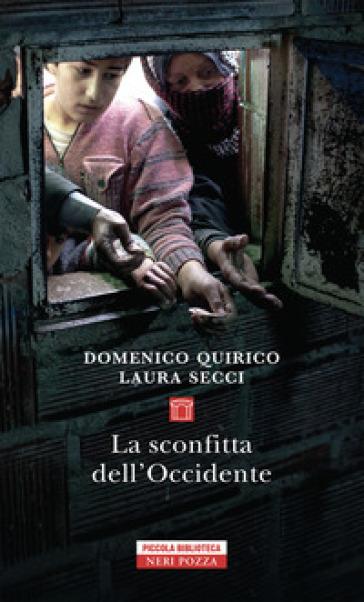 La sconfitta dell'Occidente - Domenico Quirico  