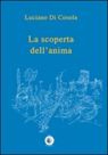 La scoperta dell'anima - Luciano Di Cosola |