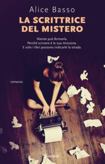 La scrittrice del mistero - Alice Basso  