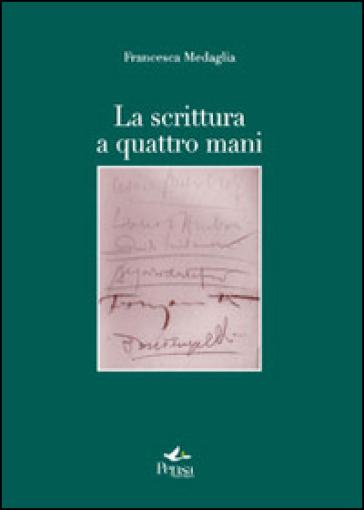 La scrittura a quattro mani - Francesca Medaglia |