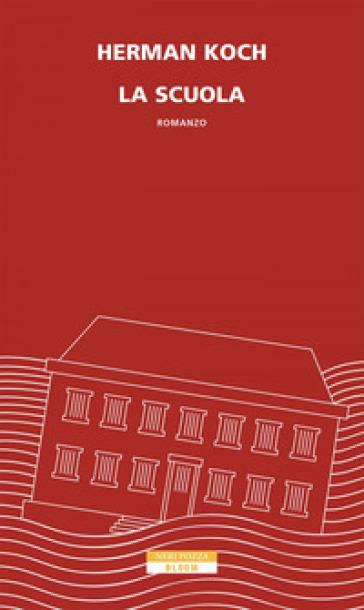 La scuola - Herman Koch |