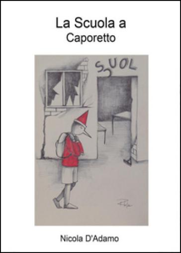 La scuola a Caporetto - Nicola D'Adamo  
