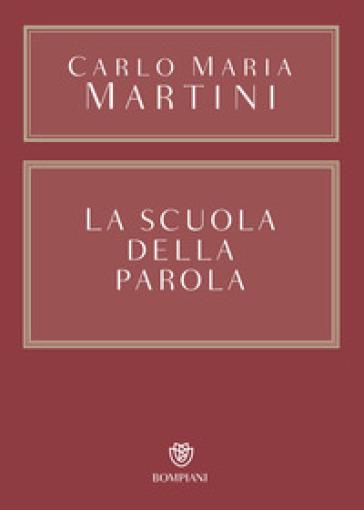 La scuola della Parola - Carlo Maria Martini   Jonathanterrington.com