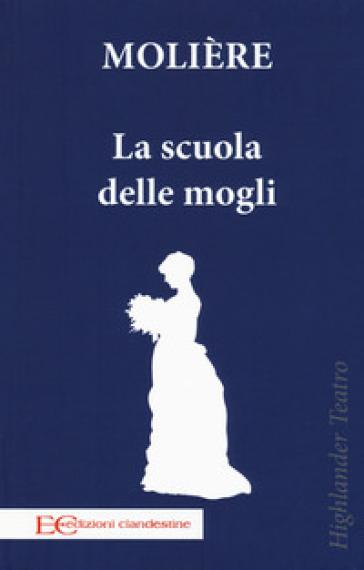 La scuola delle mogli - Molière |