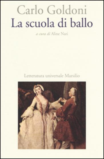 La scuola di ballo - Carlo Goldoni |