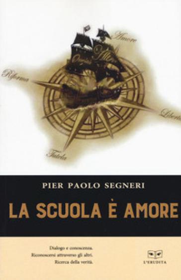 La scuola è amore - Pier Paolo Segneri  