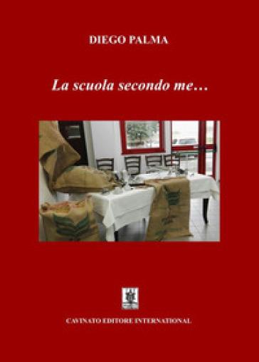 La scuola secondo me... - Diego Palma | Ericsfund.org
