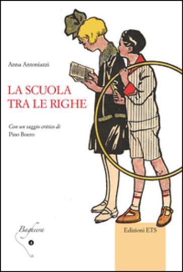 La scuola tra le righe - Anna Antoniazzi |