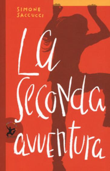 La seconda avventura - Simone Saccucci |