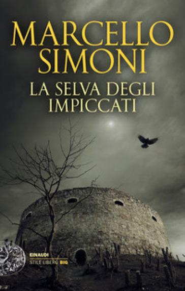 La selva degli impiccati - Marcello Simoni  