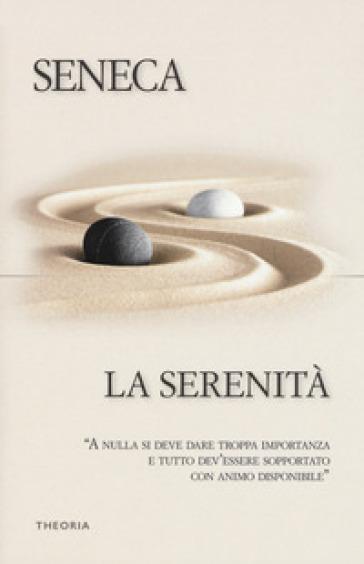 La serenità - Lucio Anneo Seneca pdf epub