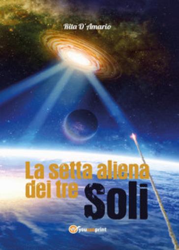 La setta aliena dei tre soli - Rita D'Amario | Kritjur.org