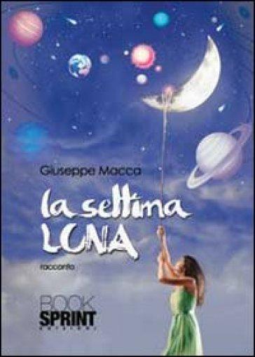 La settima luna - Giuseppe Macca | Kritjur.org