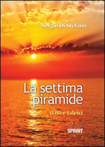 La settima piramide - Sergio Di Stefano |