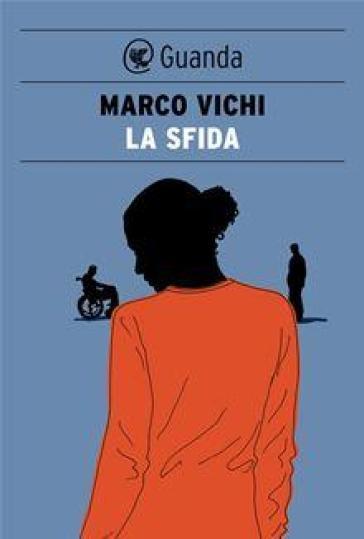 La sfida - Marco Vichi | Kritjur.org