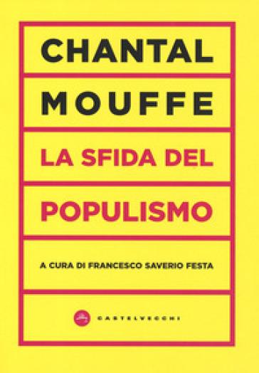 La sfida del populismo - Chantal Mouffe  