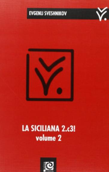 La siciliana 2.c3!. 2. - Evgenij Sveshnikov |