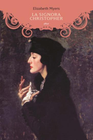 La signora Chistopher - Elizabeth Myers  