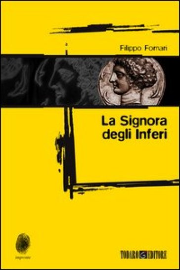La signora degli inferi - Filippo Fornari |