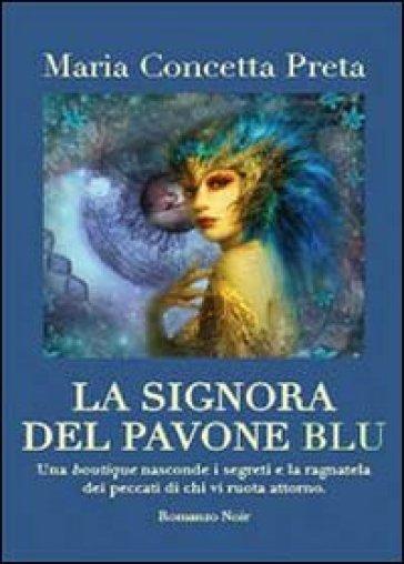 La signora del pavone blu - M. Concetta Preta |