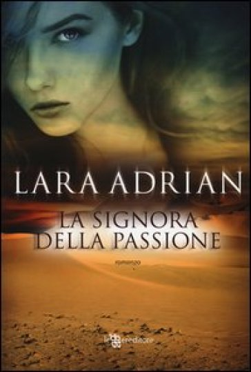 La signora della passione - Lara Adrian | Thecosgala.com