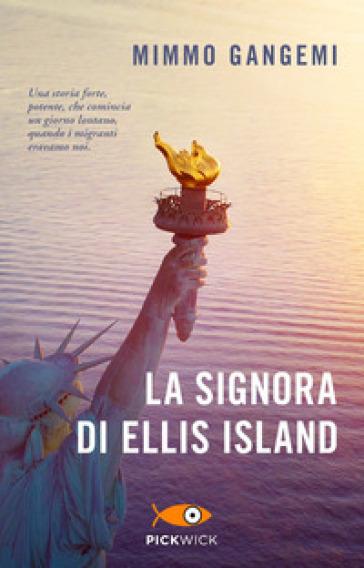 La signora di Ellis Island - Mimmo Gangemi |