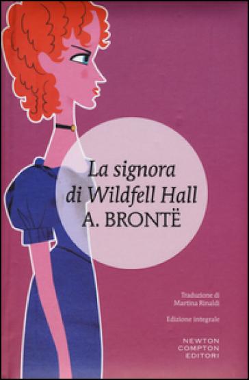 La signora di Wildfell Hall - Anne Bronte |