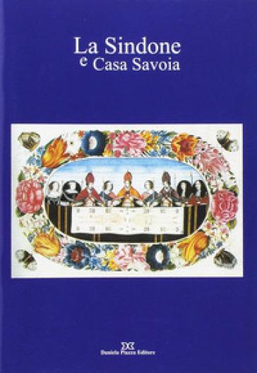 La sindone e casa Savoia