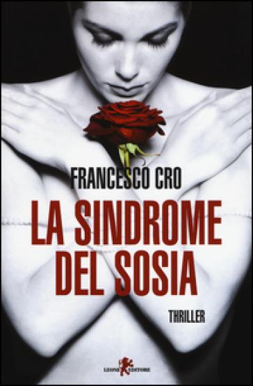 La sindrome del sosia - Francesco Cro  