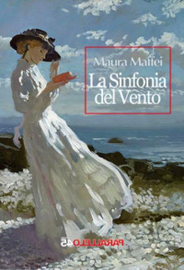 La sinfonia del vento - Maura Maffei |