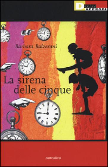 La sirena delle cinque - Barbara Balzerani |