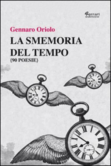 La smemoria del tempo - Gennaro Oriolo |