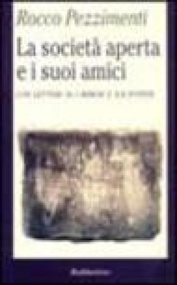 La società aperta e i suoi amici - Rocco Pezzimenti |